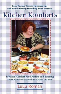 Kitchen Komforts: Fabulous Comfort Food Recipes and Inspiring Short Stories to Nourish the Soul (Hardcover)