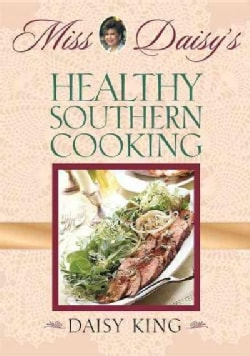 Miss Daisy's Healthy Southern Cooking (Hardcover)