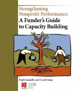 Strengthening Nonprofit Performance: A Funder's Guide to Capacity Building (Hardcover)