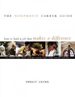 The Nonprofit Career Guide: How to Land a Job That Makes a Difference (Hardcover)