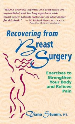 Recovering from Breast Surgery: Exercises to Strengthen Your Body and Relieve Pain (Hardcover)