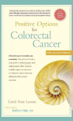 Positive Options for Colorectal Cancer: Self-help and Treatment (Hardcover)