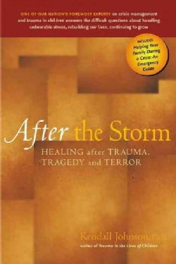 After the Storm: Healing After Trauma, Tragedy and Terror (Hardcover)