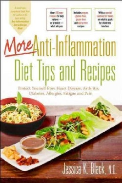 More Anti-inflammation Diet Tips and Recipes: Protect Yourself from Heart Disease, Arthritis, Diabetes, Allergies... (Hardcover)
