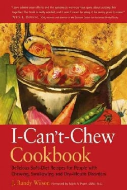 The I-can't-chew Cookbook: Delicious Soft Diet Recipes for People With Chewing, Swallowing, and Dry Mouth Disorders (Hardcover)