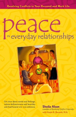Peace in Everyday Relationships: Resolving Conflicts in Your Personal and Work Life (Hardcover)