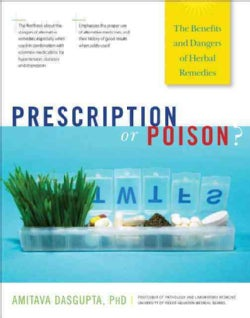 Prescription or Poison?: The Benefits and Dangers of Herbal Remedies (Hardcover)