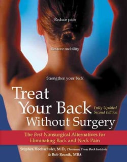 Treat Your Back Without Surgery: The Best Nonsurgical Alternatives for Eliminating Back and Neck Pain (Hardcover)