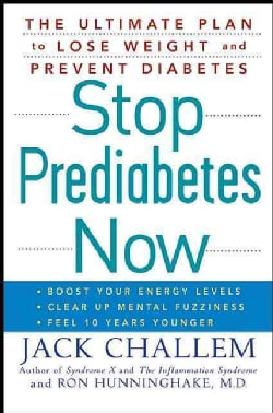 Stop Prediabetes Now: The Ultimate Plan to Lose Weight and Prevent Diabetes (Hardcover)
