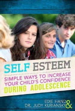 Self Esteem: Simple Ways to Increase Your Child's Confidence During Adolescence (Paperback)