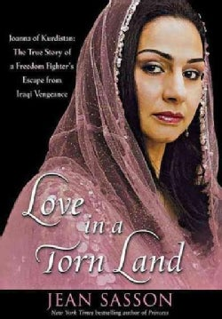 Love in a Torn Land: Joanna of Kurdistan: the True Story of a Freedom Fighter's Escape from Iraqi Vengeance (Paperback)