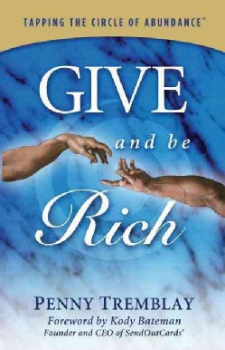 Give and Be Rich: Tapping the Circle of Abundance (Hardcover)