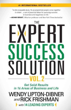 The Expert Success Solution: Get Solid Results in 16 Areas of Business and Life (Paperback)