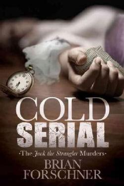 Cold Serial: The Jack the Strangler Murders (Paperback)
