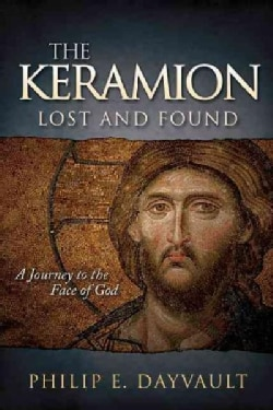The Keramion, Lost and Found: A Journey to the Face of God (Paperback)