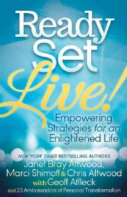 Ready, Set, Live!: Empowering Strategies for an Enlightened Life (Paperback)