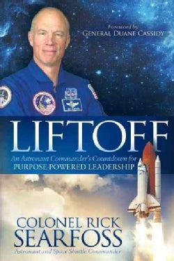 Liftoff: An Astronaut Commander's Countdown for Purpose-Powered Leadership (Hardcover)