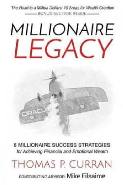 Millionaire Legacy: 8 Millionaire Success Strategies for Achieving Financial and Emotional Wealth (Paperback)