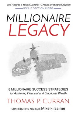 Millionaire Legacy: 8 Millionaire Success Strategies for Achieving Financial and Emotional Wealth (Hardcover)