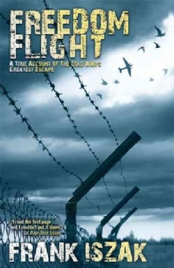 Freedom Flight: A True Account of the Cold War's Greatest Escape (Paperback)