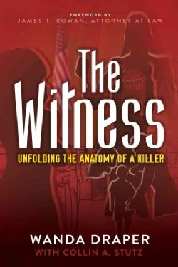 The Witness: Unfolding the Anatomy of a Killer (Hardcover)
