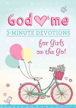 God Hearts Me: 3-minute Devotions for Girls on the Go! (Paperback)