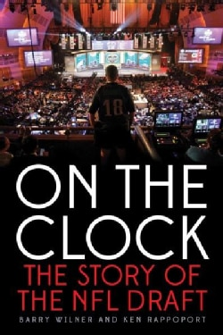 On the Clock: The Story of the NFL Draft (Paperback)
