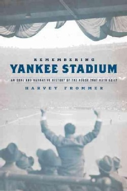 "Remembering Yankee Stadium: An Oral and Narrative History of ""The House That Ruth Built"" (Paperback)"