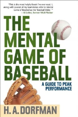 The Mental Game of Baseball: A Guide to Peak Performance (Paperback)