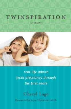 Twinspiration: Real-Life Advice from Pregnancy Through the First Year and Beyond (Paperback)