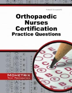 Orthopaedic Nurses Certification Exam Practice Questions: Onc Practice Tests and Exam Review for the Orthopaedic ... (Paperback)