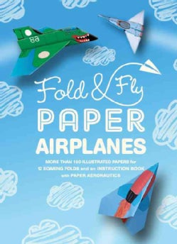 Fold & Fly Paper Airplanes: Includes an Easy-to-Use Instruction Book and More Than 180 Illustrated Papers for 12 ... (Paperback)
