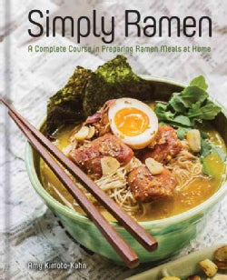 Simply Ramen: A Complete Course in Preparing Ramen Meals at Home (Hardcover)