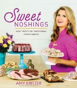 Sweet Noshings: New Twists on Traditional Jewish Desserts (Hardcover)