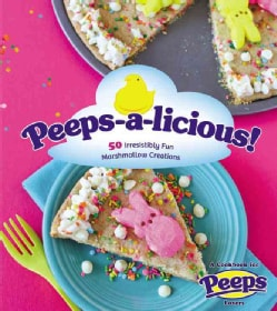 Peeps-a-Licious!: 50 Irresistibly Fun Marshmallow Creations (Paperback)