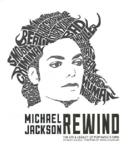Michael Jackson Rewind: The Life & Legacy of Pop Music's King (Hardcover)