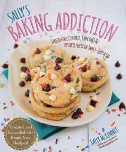 Sally's Baking Addiction: Irresistible Cookies, Cupcakes, & Desserts for Your Sweet Tooth Fix (Paperback)