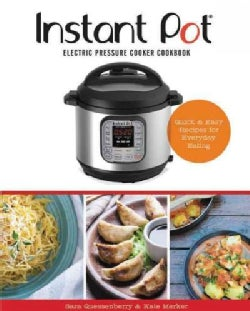 Instant Pot Electric Pressure Cooker Cookbook: Quick & Easy Recipes for Everyday Eating (Hardcover)