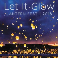 Let It Glow Lantern Fest 2018 Calendar (Calendar)