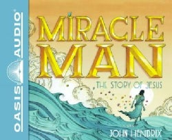 Miracle Man: The Story of Jesus: Library Edition (CD-Audio)