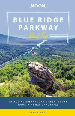 Moon Blue Ridge Parkway Road Trip: Including Shenandoah & Great Smoky Mountains National Parks (Paperback)