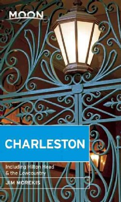 Moon Charleston: Including Hilton Head & the Lowcountry (Paperback)