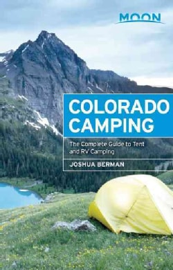 Moon Colorado Camping: The Complete Guide to Tent and Rv Camping (Paperback)