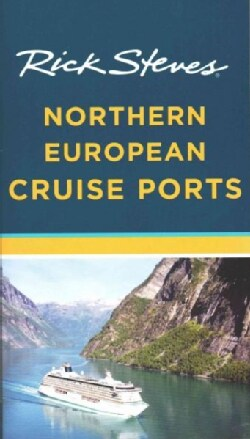Rick Steves Northern European Cruise Ports (Paperback)