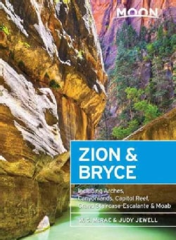 Moon Zion & Bryce: Including Arches, Canyonlands, Capitol Reef, Grand Staircase-Escalante & Moab (Paperback)