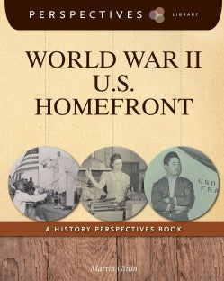 World War II U.S. Homefront: A History Perspectives Book (Hardcover)