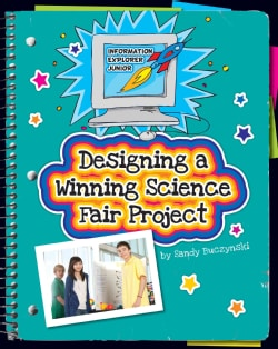 Designing a Winning Science Fair Project (Hardcover)
