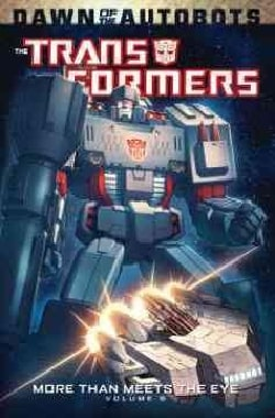Transformers More Than Meets the Eye 6: Dawn of the Autobots (Paperback)