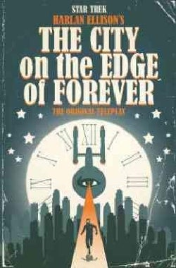 Star Trek: Harlan Ellison's The City on the Edge of Forever: The Original Teleplay (Hardcover)