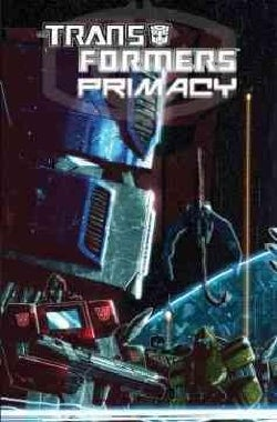 The Transformers: Primacy (Paperback)